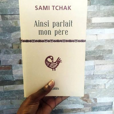 [Togo] Ainsi parlait mon père – Sami TCHAK