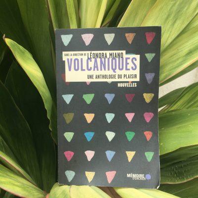 Volcaniques: Une anthologie du plaisir – Sous la direction de Léonora Miano