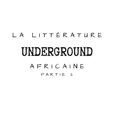 [Focus] La littérature underground africaine – Partie 2